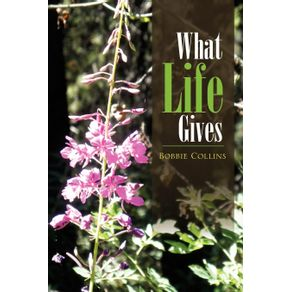 What-Life-Gives