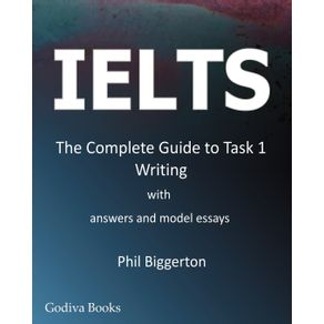 Ielts---The-Complete-Guide-to-Task-1-Writing