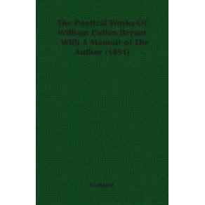 The-Poetical-Works-Of-William-Cullen-Bryant---With-A-Memoir-of-The-Author--1891-