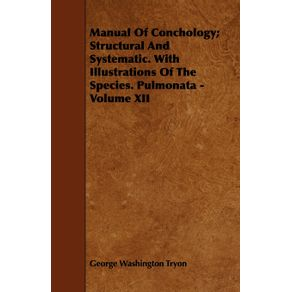 Manual-Of-Conchology--Structural-And-Systematic.-With-Illustrations-Of-The-Species.-Pulmonata---Volume-XII