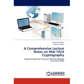 A-Comprehensive-Lecture-Notes-on-RSA-1024-Cryptography