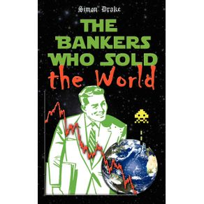 The-Bankers-Who-Sold-the-World