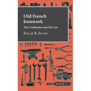 Old-French-Ironwork---The-Craftsman-And-His-Art