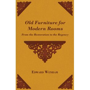Old-Furniture-for-Modern-Rooms---From-the-Restoration-to-the-Regency