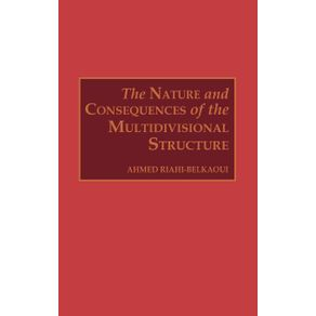 The-Nature-and-Consequences-of-the-Multidivisional-Structure