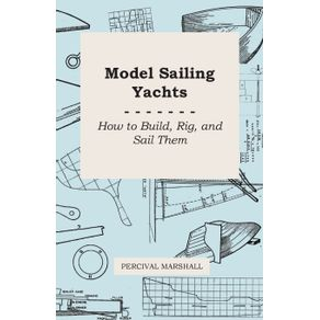 Model-Sailing-Yachts---How-to-Build-Rig-and-Sail-Them