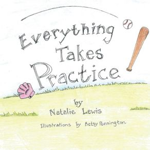 Everything-Takes-Practice