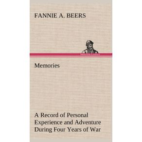 Memories-A-Record-of-Personal-Experience-and-Adventure-During-Four-Years-of-War