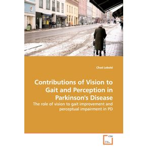 Contributions-of-Vision-to-Gait-and-Perception-in--Parkinsons-Disease