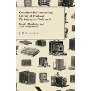 Complete-Self-Instructing-Library-Of-Practical-Photography-Volume-II---Negative-Developing-And-After-Manipulation
