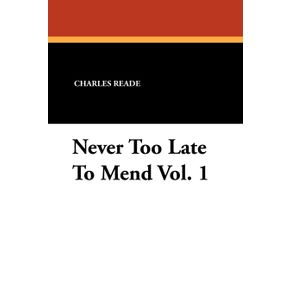 Never-Too-Late-to-Mend-Vol.-1