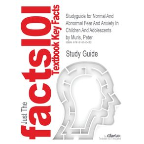 Studyguide-for-Normal-and-Abnormal-Fear-and-Anxiety-in-Children-and-Adolescents-by-Muris-Peter-ISBN-9780080450735