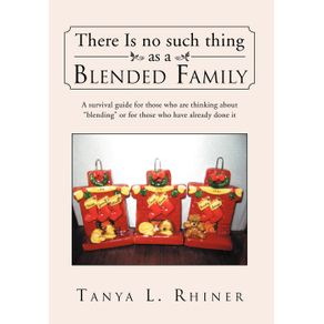 There-Is-No-Such-Thing-as-a-Blended-Family