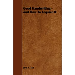 Good-Handwriting---And-How-To-Acquire-It