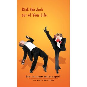 Kick-the-Jerk-Out-of-Your-Life