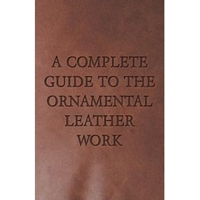 A-Complete-Guide-to-the-Ornamental-Leather-Work