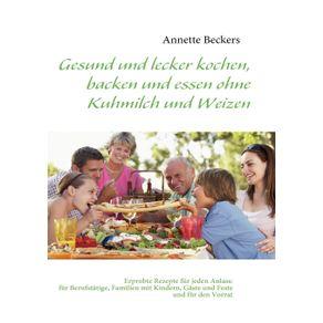 Gesund-und-lecker-kochen-backen-und-essen-ohne-Kuhmilch-und-Weizen