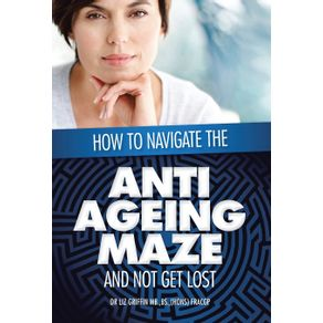 How-to-Navigate-the-Anti--Ageing-Maze-And-Not-Get-Lost