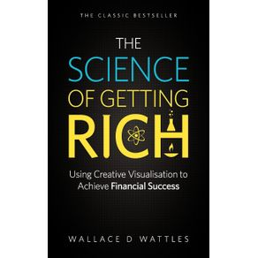 The-Science-of-Getting-Rich---Using-Creative-Visualisation-to-Achieve-Financial-Success