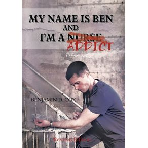 My-Name-Is-Ben-and-Im-a-Nurse---Addict
