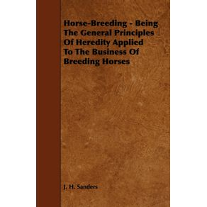 Horse-Breeding---Being-The-General-Principles-Of-Heredity-Applied-To-The-Business-Of-Breeding-Horses
