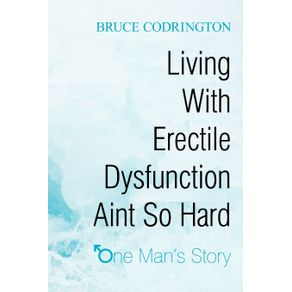 Living-With-Erectile-Dysfunction-Aint-So-Hard