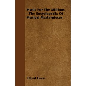 Music-for-the-Millions---The-Encyclopedia-of-Musical-Masterpieces