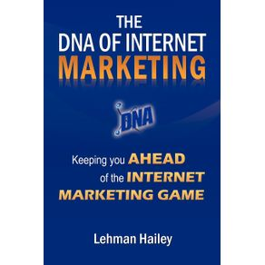 The-DNA-of-Internet-Marketing
