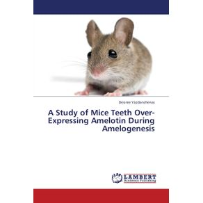 A-Study-of-Mice-Teeth-Over-Expressing-Amelotin-During-Amelogenesis