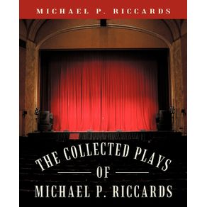 The-Collected-Plays-of-Michael-P.-Riccards