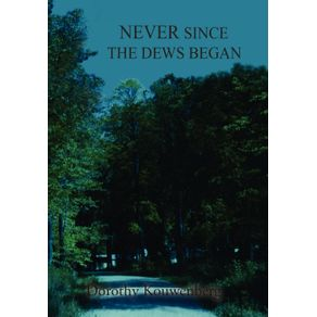 Never-Since-the-Dews-Began
