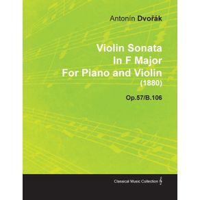 Violin-Sonata-in-F-Major-by-Anton-N-DVO-K-for-Piano-and-Violin--1880--Op.57-B.106