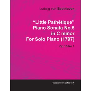 Little-Path-Tique-Piano-Sonata-No.5-in-C-Minor-by-Ludwig-Van-Beethoven-for-Solo-Piano--1797--Op.10-No.1