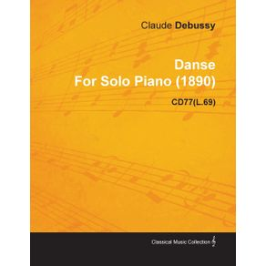 Danse-by-Claude-Debussy-for-Solo-Piano--1890--Cd77-l.69-