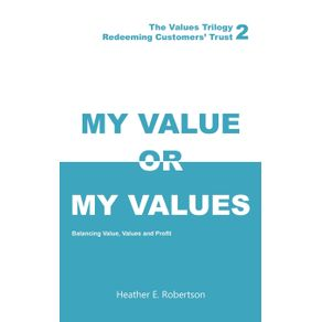 My-Value-or-My-Values---Redeeming-Customers-Trust
