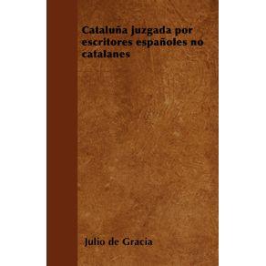 Cataluna-juzgada-por-escritores-espanoles-no-catalanes