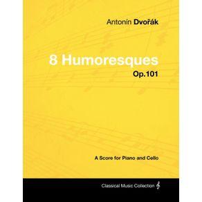 Antonin-Dvorak---8-Humoresques---Op.101---A-Score-for-Piano-and-Cello
