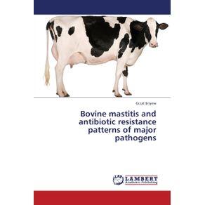 Bovine-Mastitis-and-Antibiotic-Resistance-Patterns-of-Major-Pathogens