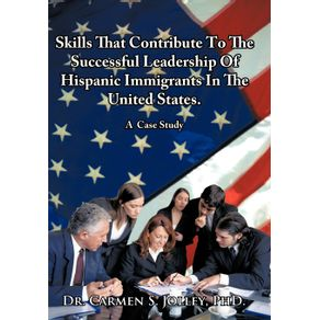 Skills-That-Contribute-To-The-Successful-Leadership-Of-Hispanic-Immigrants-In-The-United-States