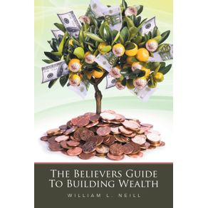 The-Believers-Guide-To-Building-Wealth