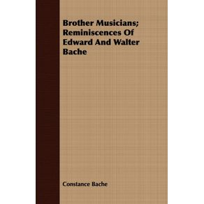 Brother-Musicians--Reminiscences-Of-Edward-And-Walter-Bache