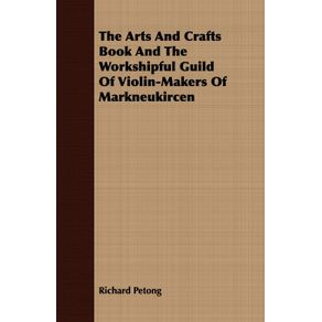 The-Arts-And-Crafts-Book-And-The-Workshipful-Guild-Of-Violin-Makers-Of-Markneukircen
