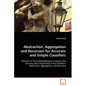 Abstraction-Aggregation-and-Recursion-for-Accurate-and-Simple-Classifiers