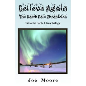 Believe-Again-the-North-Pole-Chronicles