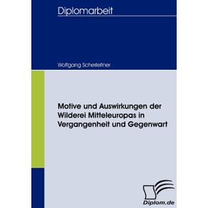 Motive-und-Auswirkungen-der-Wilderei-Mitteleuropas-in-Vergangenheit-und-Gegenwart