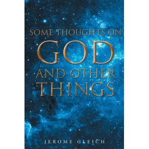 Some-Thoughts-on-God-and-Other-Things