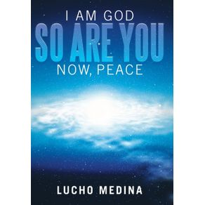 I-Am-God.-So-Are-You.-Now-Peace.