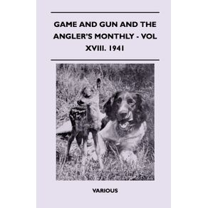 Game-and-Gun-and-the-Anglers-Monthly---Vol-XVIII.-1941