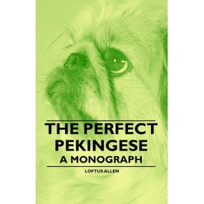 The-Perfect-Pekingese---A-Monograph