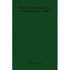The-New-Democracy---A-Political-Study--1899-